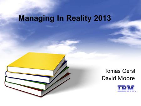 Tomas Gersl David Moore Managing In Reality 2013.