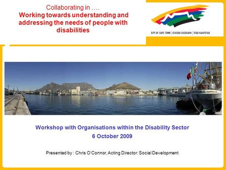Collaborating in …. Working towards understanding and addressing the needs of people with disabilities Workshop with Organisations within the Disability.