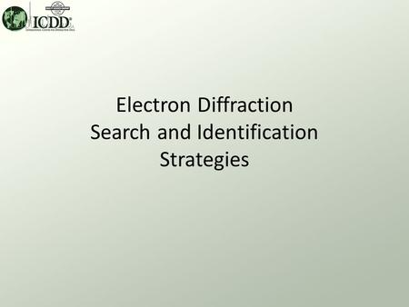Electron Diffraction Search and Identification Strategies.