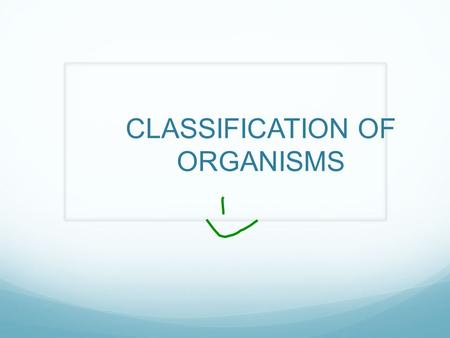 CLASSIFICATION OF ORGANISMS. WHAT IS TAXONOMY? The branch of biology concerned with the classification of organisms There are 8 taxons (levels of classification)