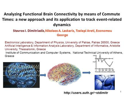 Analyzing Functional Brain Connectivity by means of Commute Times: a new approach and its application to track event-related dynamics Stavros I. Dimitriadis,Nikolaos.