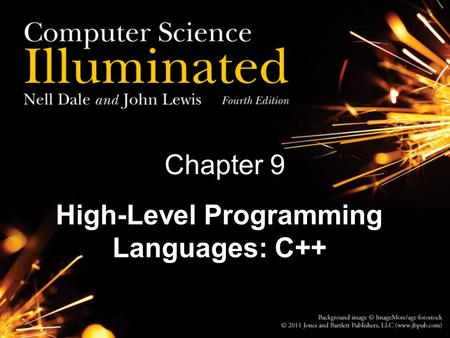 Chapter 9 High-Level Programming Languages: C++. Chapter Goals Describe the expectations of high level languages Distinguish between functional design.