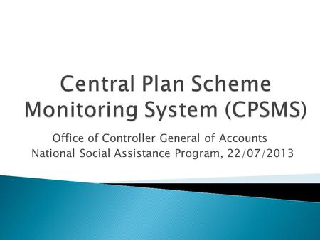 Office of Controller General of Accounts National Social Assistance Program, 22/07/2013.