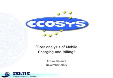 """Cost analysis of Mobile Charging and Billing"" Arturo Basaure November 2005."