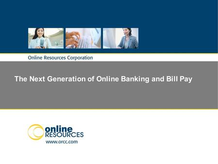 The Next Generation of Online Banking and Bill Pay.