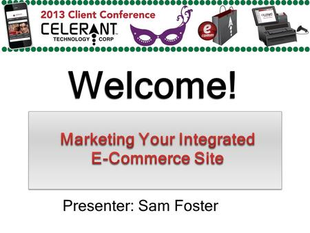 Welcome! Presenter: Sam Foster. Major Topics To Be Covered In This Presentation Content Management System Amazon, eBay, and Gun Broker Integration Shopping.