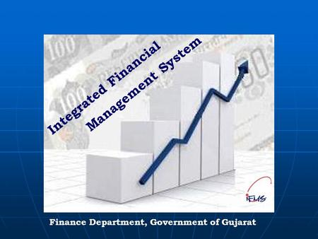 August 17, 2007 Integrated Financial Management System Finance Department, Government of Gujarat.