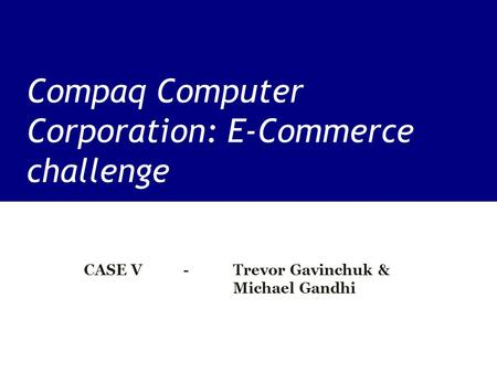 a competitive analysis of gateway compaq hewlett packard and ibm And efforts by compaq, ibm, hewlett-packard, and gateway 2000 to capture the benefits  , competitive strategy, cost analysis , industry.