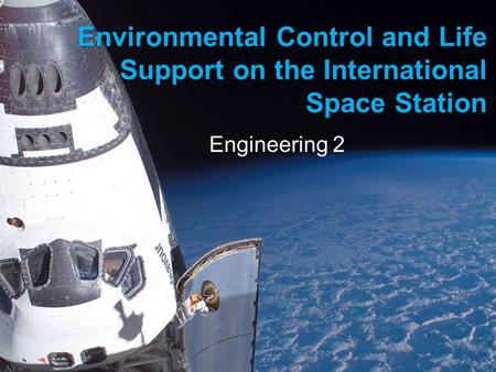 Environmental Control and Life Support on the International Space Station Engineering 2.