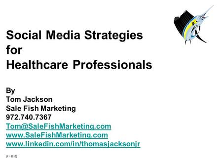 Social Media Strategies for Healthcare Professionals By Tom Jackson Sale Fish Marketing 972.740.7367