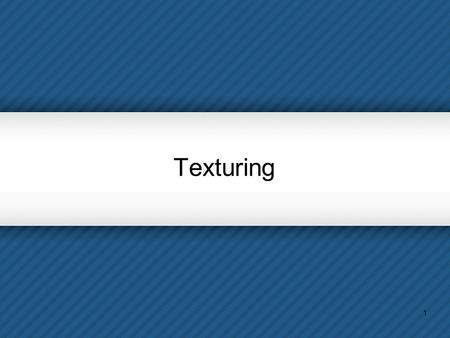 1 Texturing. 2 What is Texturing? 3 Texture Mapping Definition: mapping a function onto a surface; function can be:  1, 2, or 3D  sampled (image) or.