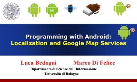 Programming with Android: Localization and Google Map Services