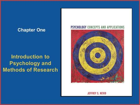 Copyright © Houghton Mifflin Company. All rights reserved. 1–11–1 Chapter One Introduction to Psychology and Methods of Research.