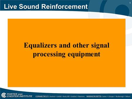 1 Live Sound Reinforcement Equalizers and other signal processing equipment.