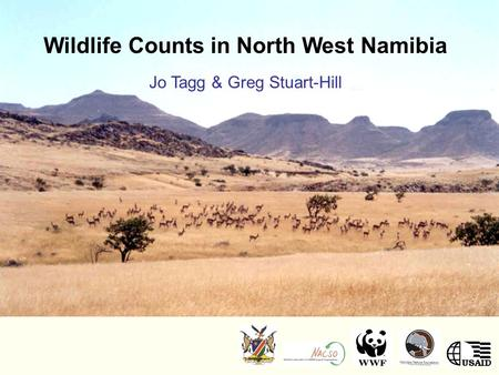 <strong>Wildlife</strong> Counts in North West Namibia Jo Tagg & Greg Stuart-Hill.