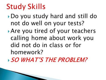 Study Skills Do you study hard and still do not do well on your tests?