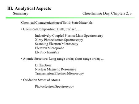 III. Analytical Aspects Summary Cheetham & Day, Chapters 2, 3 Chemical Characterization of Solid-State Materials Chemical Composition: Bulk, Surface, …