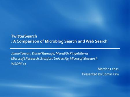 TwitterSearch : A Comparison of Microblog Search and Web Search