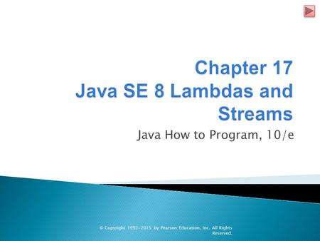Java How to Program, 10/e © Copyright 1992-2015 by Pearson Education, Inc. All Rights Reserved.