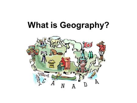 What is Geography?. Geography…… helps describe and explain the connections or links between the people and the land.