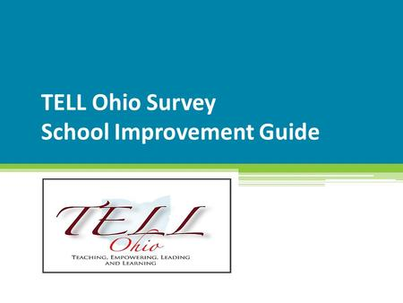 TELL Ohio Survey School Improvement Guide Insert date here.