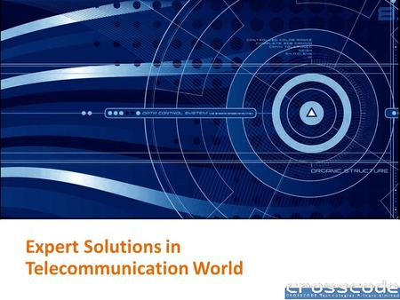Expert Solutions in Telecommunication World. About us: CROSSCODE Technologies Limited CROSSCODE Technologies Limited is a software solutions working in.
