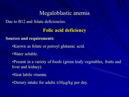 Megaloblastic anemia Folic acid deficiency