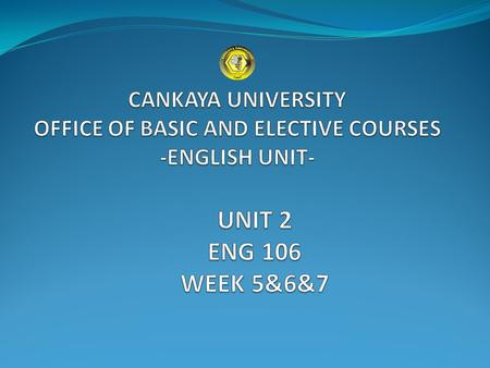 NEW WAYS TO SPREAD THE MESSAGE CANKAYA <strong>UNIVERSITY</strong> - OFFICE OF BASIC AND ELECTIVE COURSES- ENGLISH UNIT.