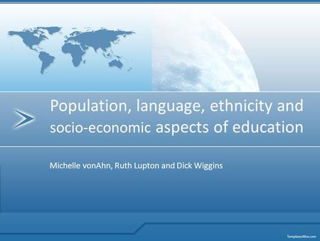 Michelle vonAhn, Ruth Lupton and Dick Wiggins Population, language, ethnicity and socio-economic aspects of education.