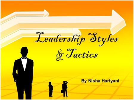 Leadership Styles & Tactics By Nisha Hariyani. After the september 11, 2001 terrorist attacks, entire airline industry in US faced devasting lossess.