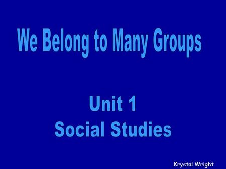 Krystal Wright Vocabulary Group: A number of people doing an activity together.Group Community: A place where people live and the people who live there.Community.