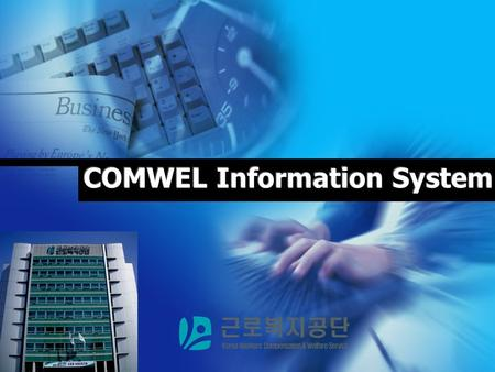 Contents Organization / System structure Labor Insurance System Total Service / Customer Support Center Welfare program for workers / EDW 1 2 3 4 WELCONET.