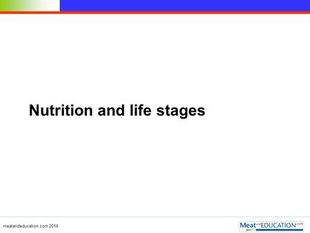 Meatandeducation.com 2014 Nutrition and life stages.