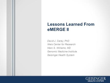 Lessons Learned From eMERGE II