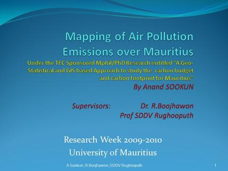 Research Week 2009‐2010 University of Mauritius A Sookun, R Boojhawon, SDDV Rughooputh1.