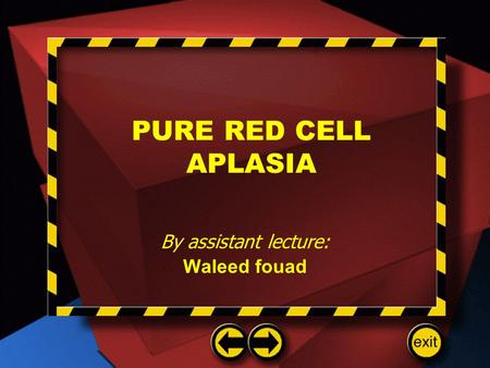PURE RED CELL APLASIA By assistant lecture: Waleed fouad.