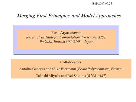 Merging First-Principles and Model Approaches Ferdi Aryasetiawan Research Institute for Computational Sciences, AIST, Tsukuba, Ibaraki 305-8568 – Japan.