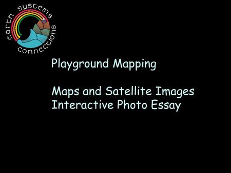Playground Mapping Maps and Satellite Images Interactive Photo Essay.