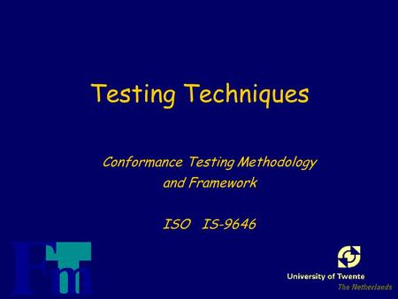 Testing Techniques Conformance Testing Methodology and Framework ISO IS-9646.