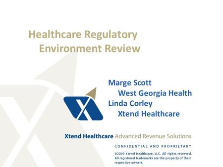 Healthcare Regulatory Environment Review Marge Scott West Georgia Health Linda Corley Xtend Healthcare.