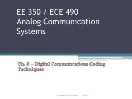 EE 350 / ECE 490 Analog Communication Systems 2/23/2010R. Munden - Fairfield University 1.
