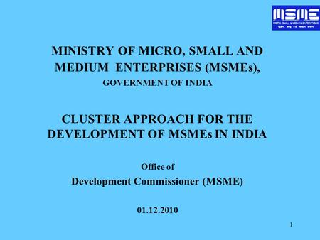 MINISTRY OF MICRO, SMALL AND MEDIUM ENTERPRISES (MSMEs),