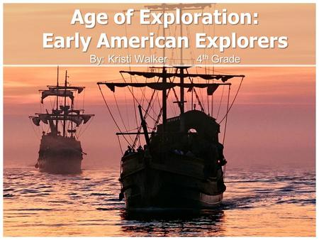 Age of Exploration: Early American Explorers