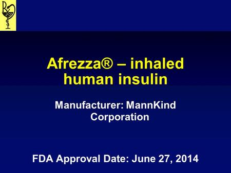 Afrezza® – inhaled human insulin