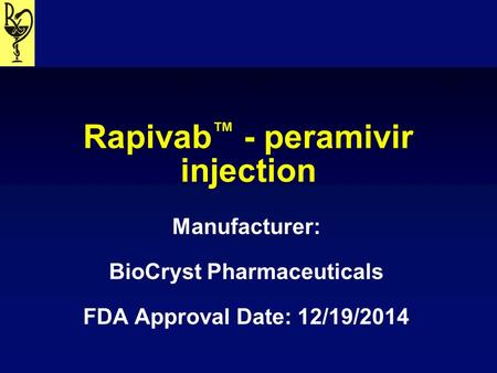 Rapivab™ - peramivir injection