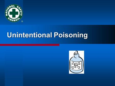 Unintentional Poisoning. Injury Facts  Unintentional Poisoning.