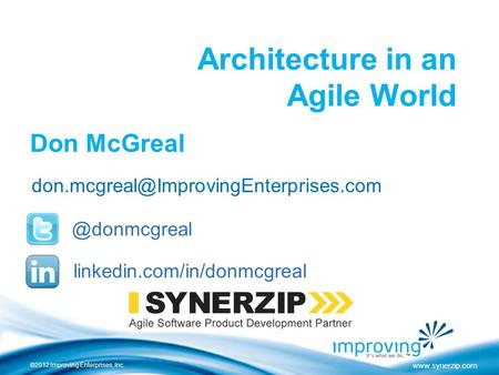 ©2012 Improving Enterprises, Inc.  Architecture in an Agile World Don linkedin.com/in/donmcgreal.