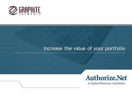 Increase the value of your portfolio. 2 Agenda +A brief introduction to Authorize.Net +Standard gateway features +VPOS (CP solution) +New Integration.