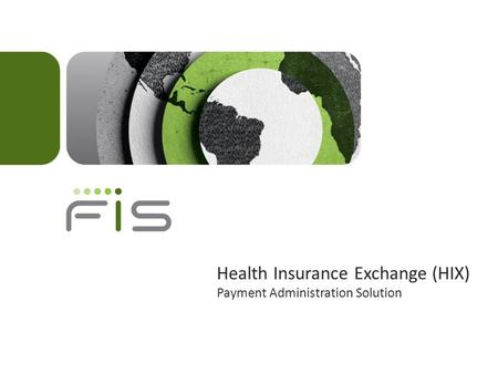 Health Insurance Exchange (HIX) Payment Administration Solution.
