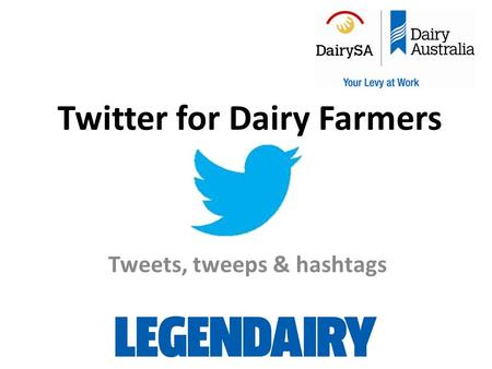 Twitter for Dairy Farmers Tweets, tweeps & hashtags.